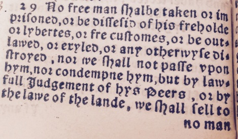 Clause 39 as it appears in the 1541 edition of Ferrers translation. The modern separation of the document into 63 Clauses or Chapters was introduced in 1759 by William Blackstone; hence Clause 39 appearing here as Clause 29