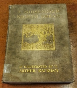 Our 1906 edition of 'A Midsummer Night's Dream', with illustrations by Arthur Rackham